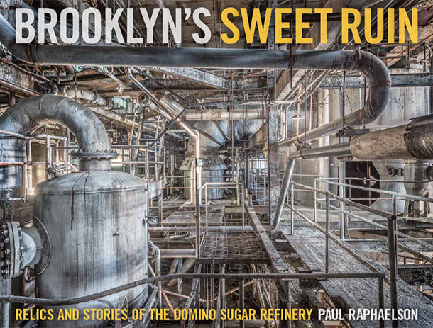 Cover of Brooklyn's Sweet Ruin: Relics and Stories of the Domino Sugar Refinery
